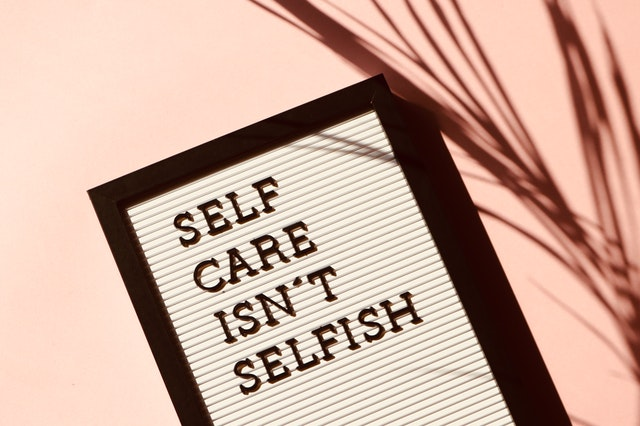 Self Care Ideas: How to Kickstart Your Self Care Routine?
