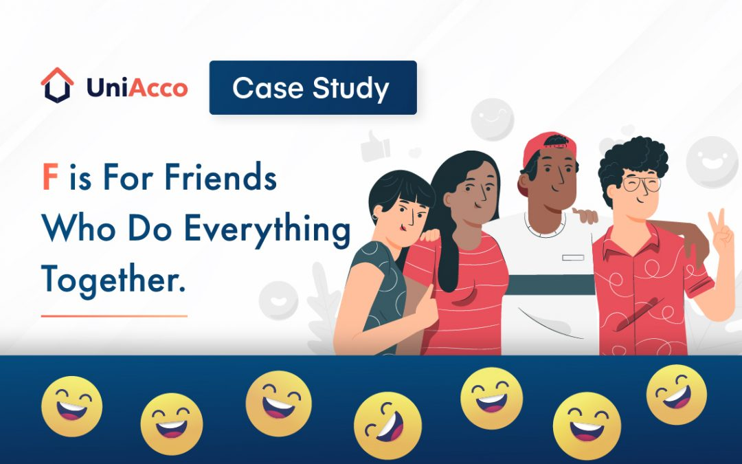 Case Study – F is For Friends Who Do Everything Together