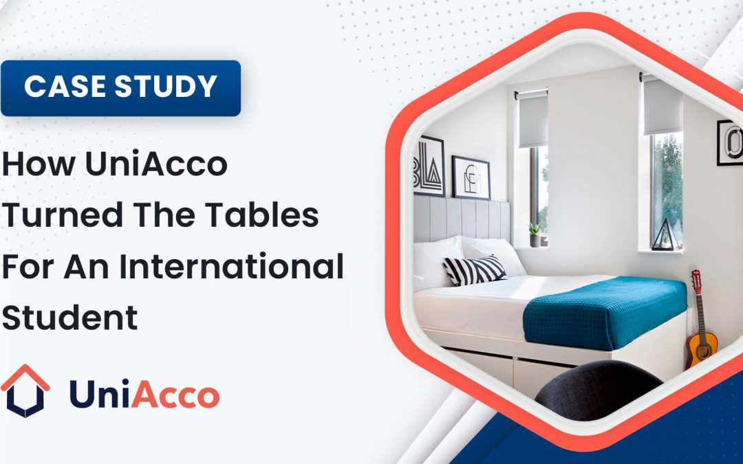 Case Study – How UniAcco Turned The Tables For An International Student